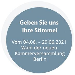 Geben Sie uns Ihre Stimme! Vom 12.06.–04.07.2017 Wahl der neuen Kammerversammlung Berlin